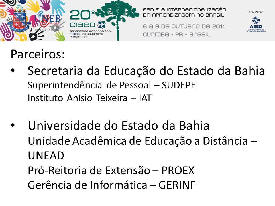 Parceiros: Secretaria da Educação do Estado da Bahia Superintendência de Pessoal – SUDEPE Instituto Anísio Teixeira – IAT.