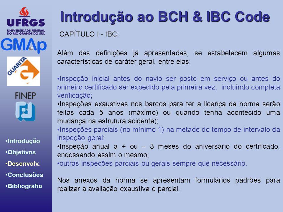 CAPÍTULO I - IBC: Além das definições já apresentadas, se estabelecem algumas características de caráter geral, entre elas:
