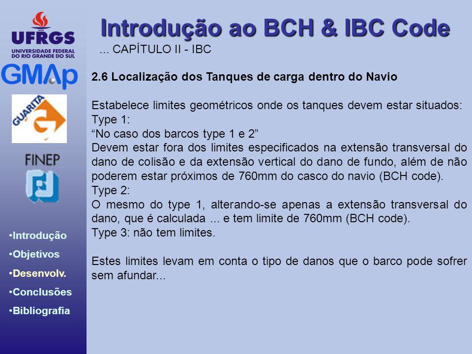... CAPÍTULO II - IBC 2.6 Localização dos Tanques de carga dentro do Navio. Estabelece limites geométricos onde os tanques devem estar situados: