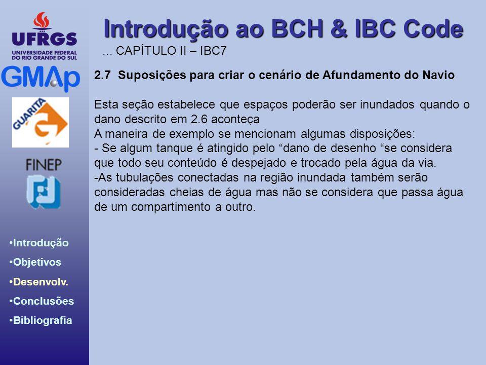 ... CAPÍTULO II – IBC7 2.7 Suposições para criar o cenário de Afundamento do Navio.
