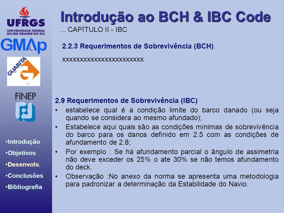 ... CAPÍTULO II - IBC 2.2.3 Requerimentos de Sobrevivência (BCH) xxxxxxxxxxxxxxxxxxxxxxx. 2.9 Requerimentos de Sobrevivência (IBC)