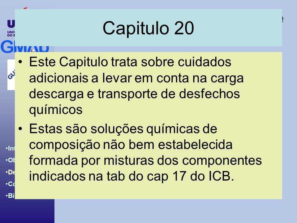 Capitulo 20 Este Capitulo trata sobre cuidados adicionais a levar em conta na carga descarga e transporte de desfechos químicos.