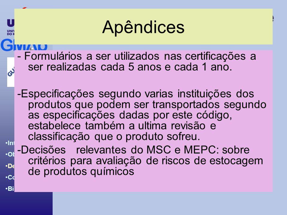 Apêndices - Formulários a ser utilizados nas certificações a ser realizadas cada 5 anos e cada 1 ano.