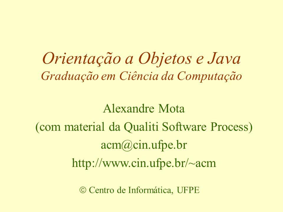 Orientação a Objetos e Java Graduação em Ciência da Computação