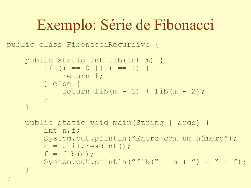 Exemplo: Série de Fibonacci