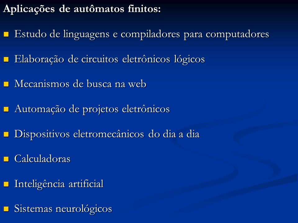 Aplicações de autômatos finitos: