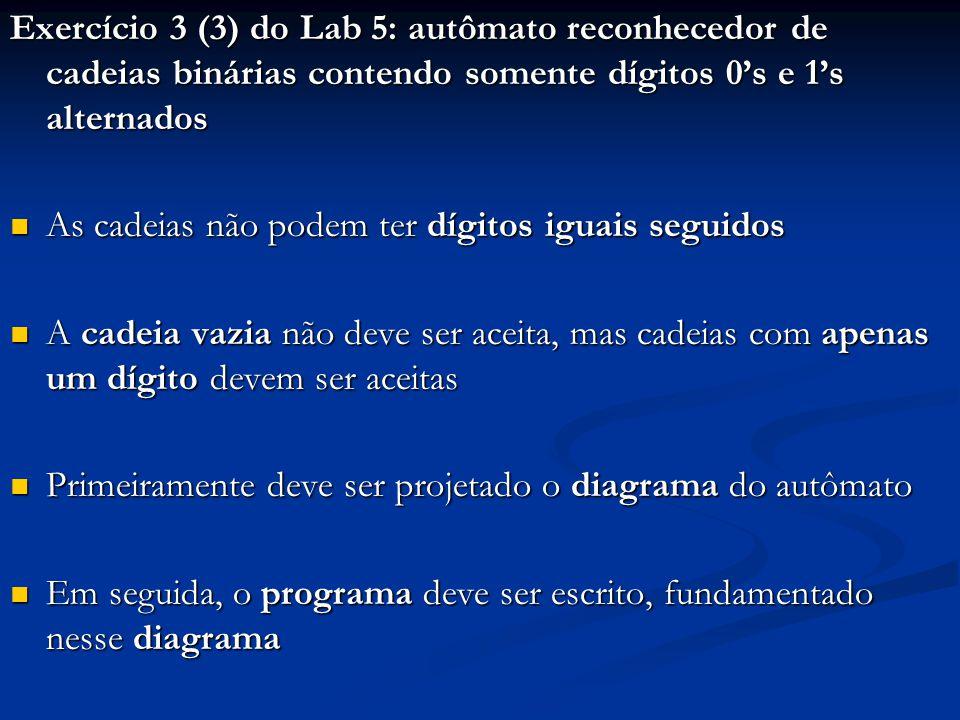 Exercício 3 (3) do Lab 5: autômato reconhecedor de cadeias binárias contendo somente dígitos 0's e 1's alternados