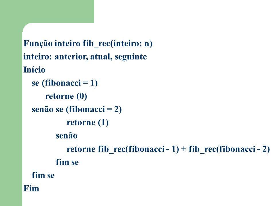 Função inteiro fib_rec(inteiro: n)