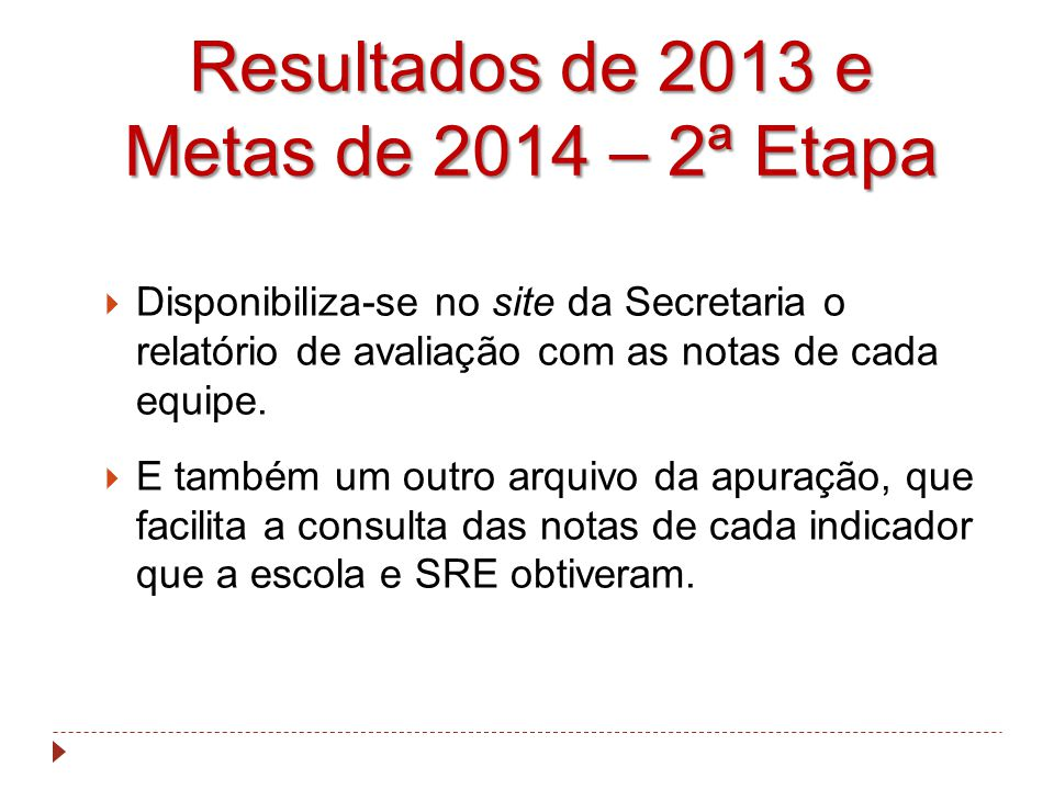 Resultados de 2013 e Metas de 2014 – 2ª Etapa