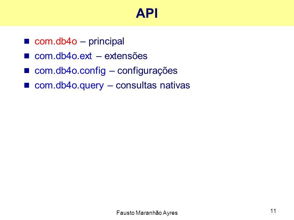 API com.db4o – principal com.db4o.ext – extensões