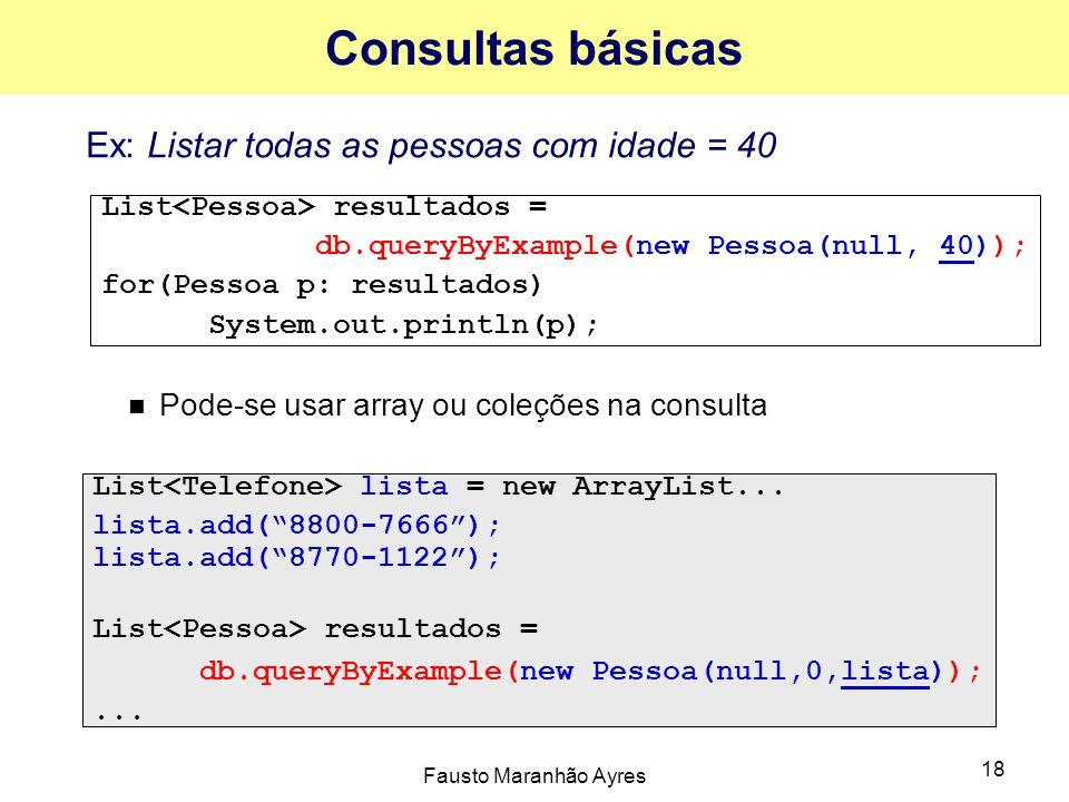 Consultas básicas Ex: Listar todas as pessoas com idade = 40