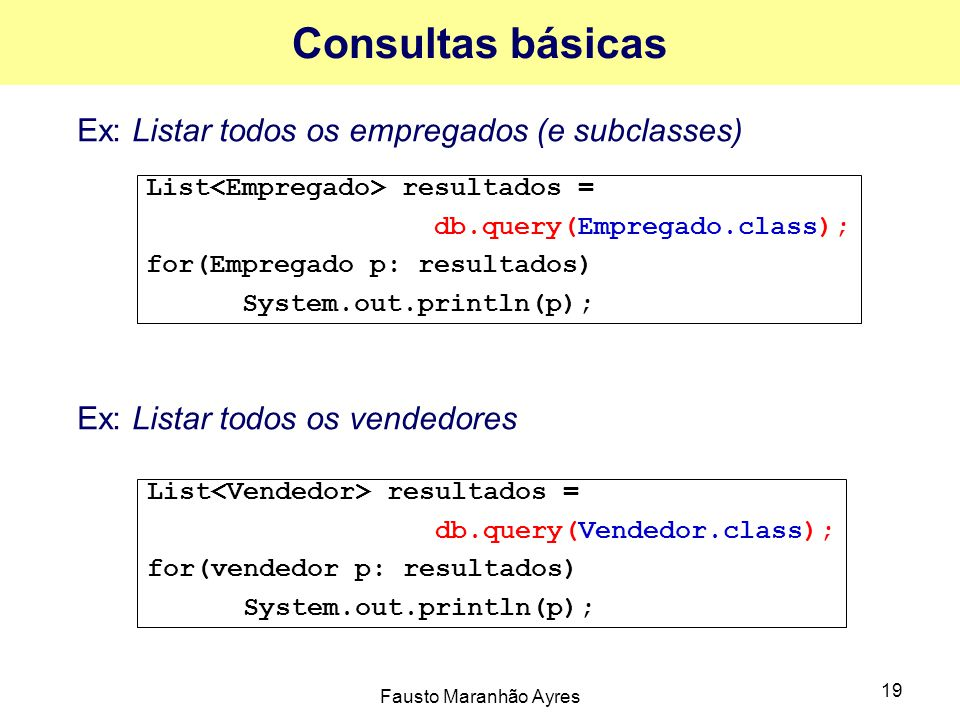 Consultas básicas Ex: Listar todos os empregados (e subclasses)
