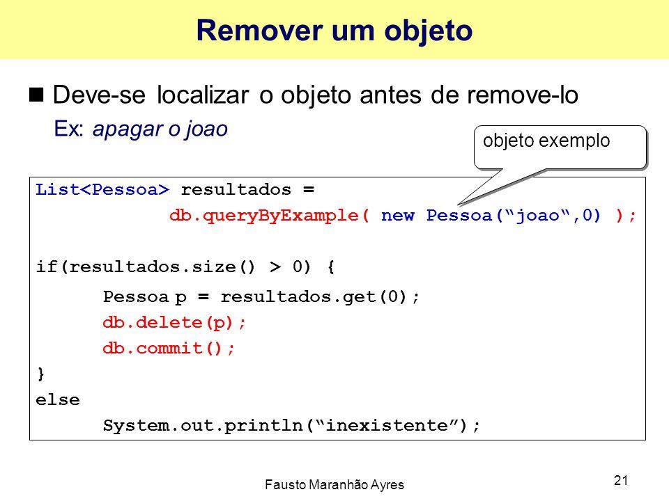 Remover um objeto Deve-se localizar o objeto antes de remove-lo
