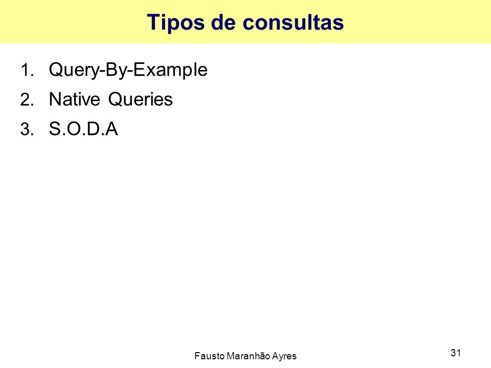 Tipos de consultas Query-By-Example Native Queries S.O.D.A