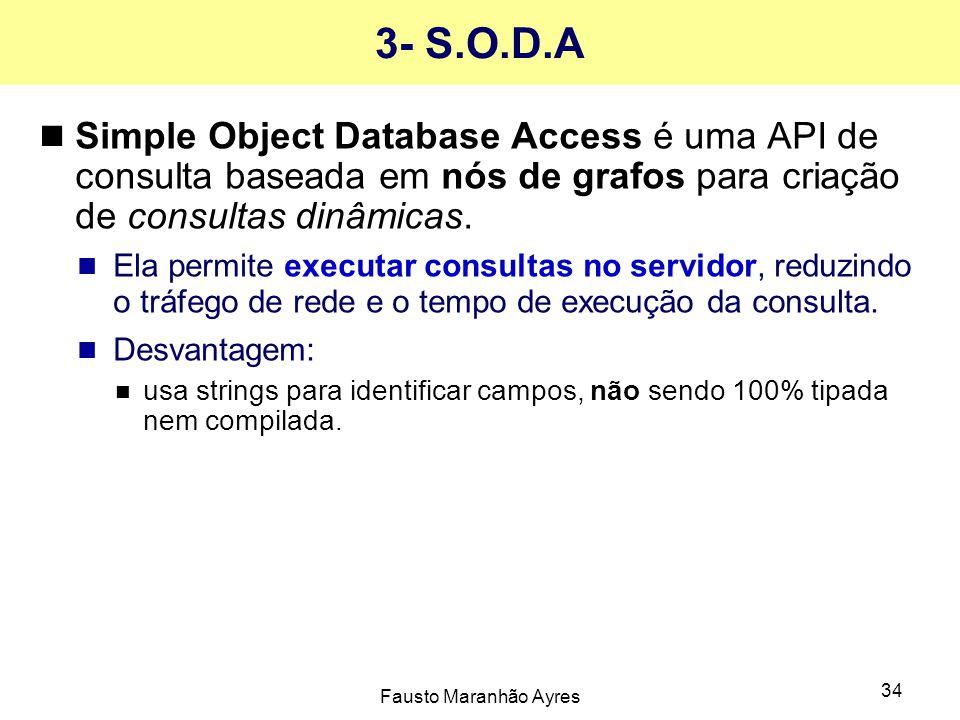 3- S.O.D.A Simple Object Database Access é uma API de consulta baseada em nós de grafos para criação de consultas dinâmicas.