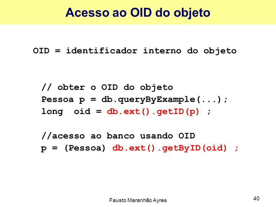 Acesso ao OID do objeto OID = identificador interno do objeto
