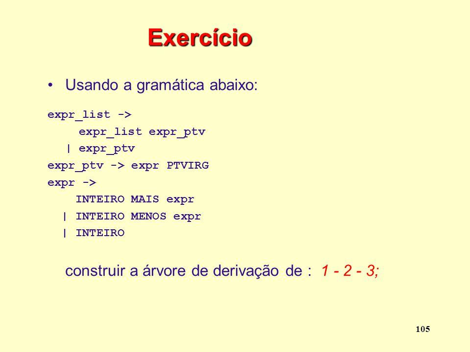 Exercício Usando a gramática abaixo: