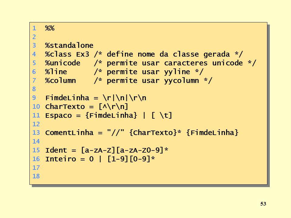 %class Ex3 /* define nome da classe gerada */