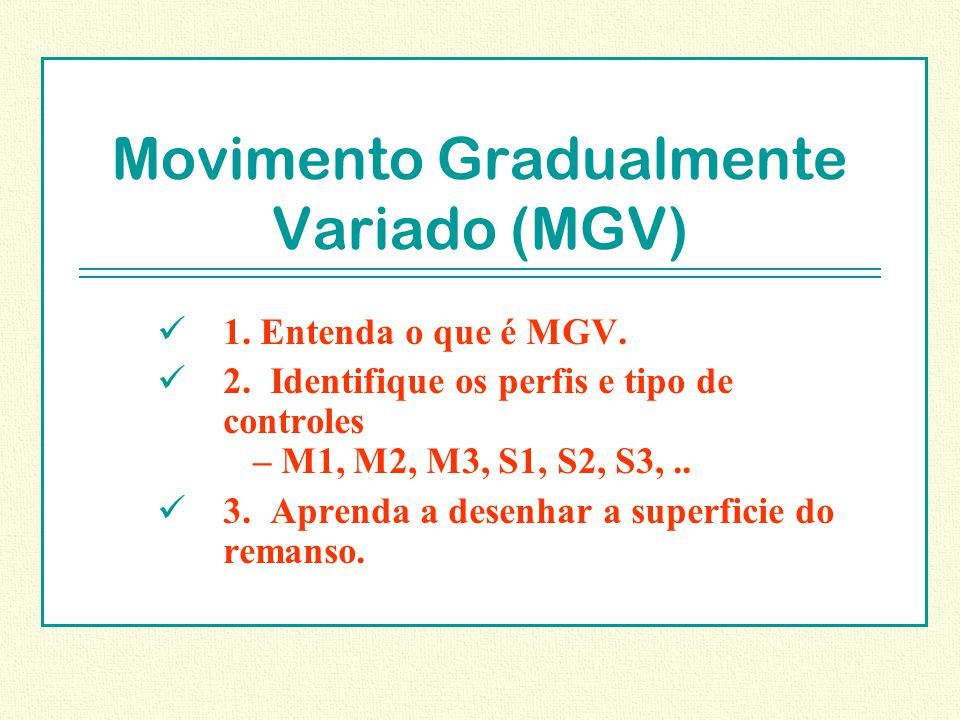 Movimento Gradualmente Variado (MGV)