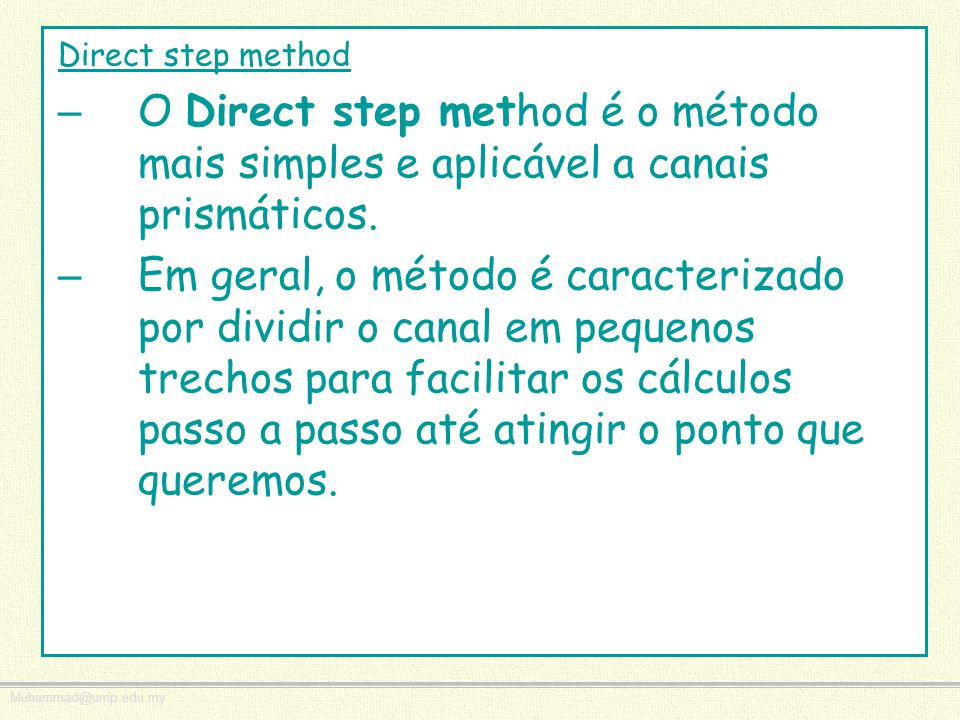 Direct step method O Direct step method é o método mais simples e aplicável a canais prismáticos.