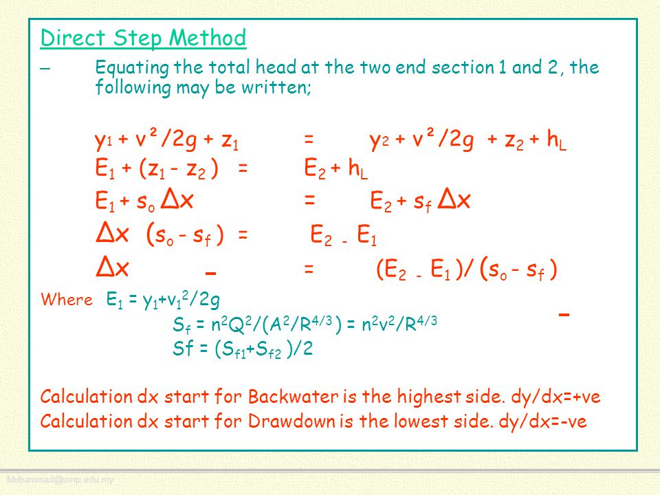 ∆x (so - sf ) = E2 - E1 ∆x = (E2 - E1 )/ (so - sf ) Direct Step Method
