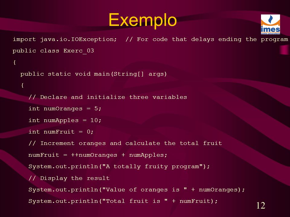 Exemplo import java.io.IOException; // For code that delays ending the program. public class Exerc_03.