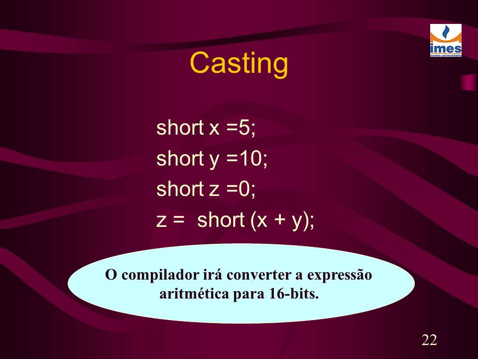 O compilador irá converter a expressão