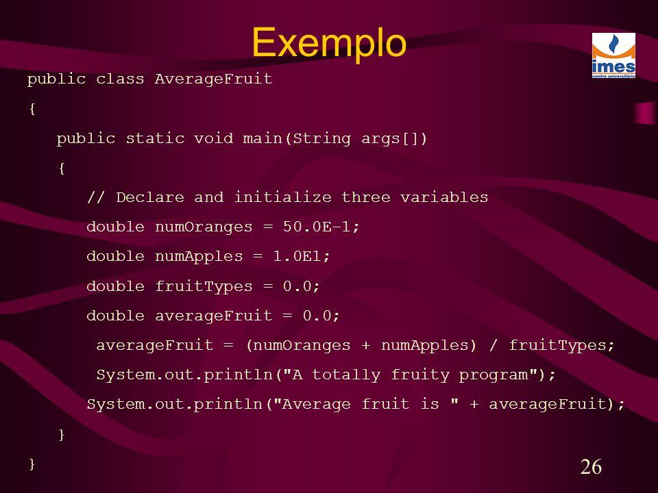 Exemplo public class AverageFruit {