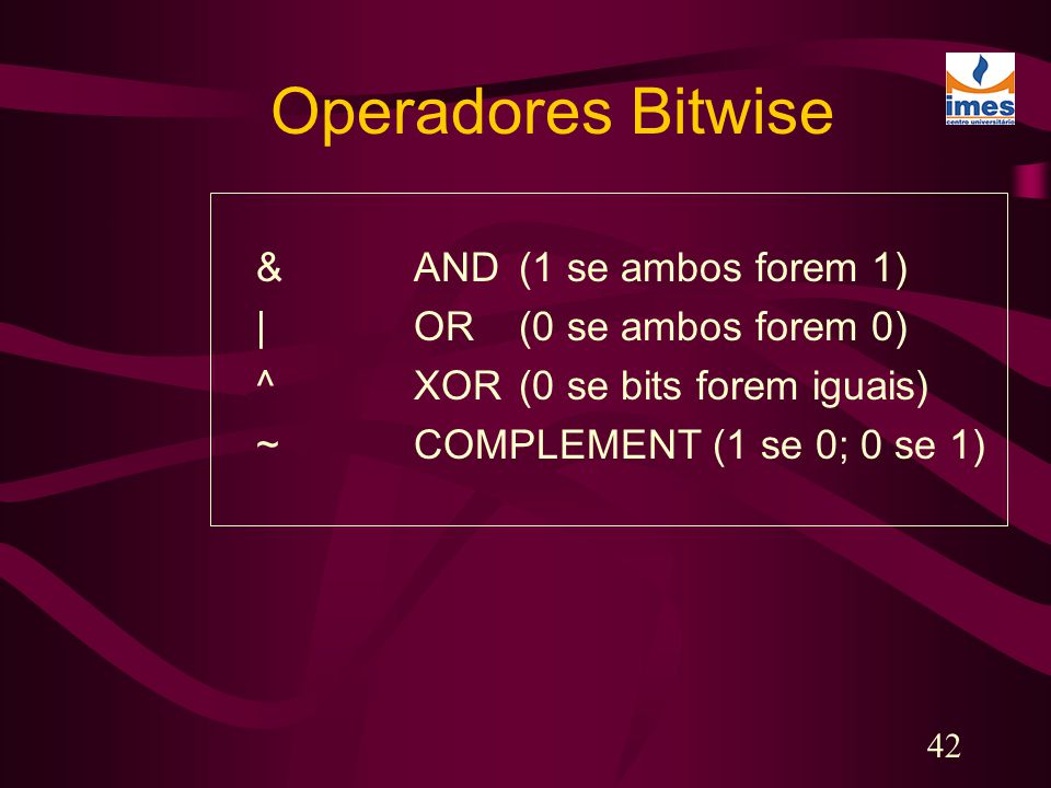 Operadores Bitwise & AND (1 se ambos forem 1)
