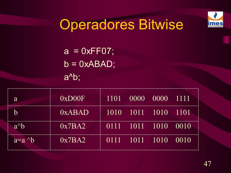 Operadores Bitwise a = 0xFF07; b = 0xABAD; a^b;