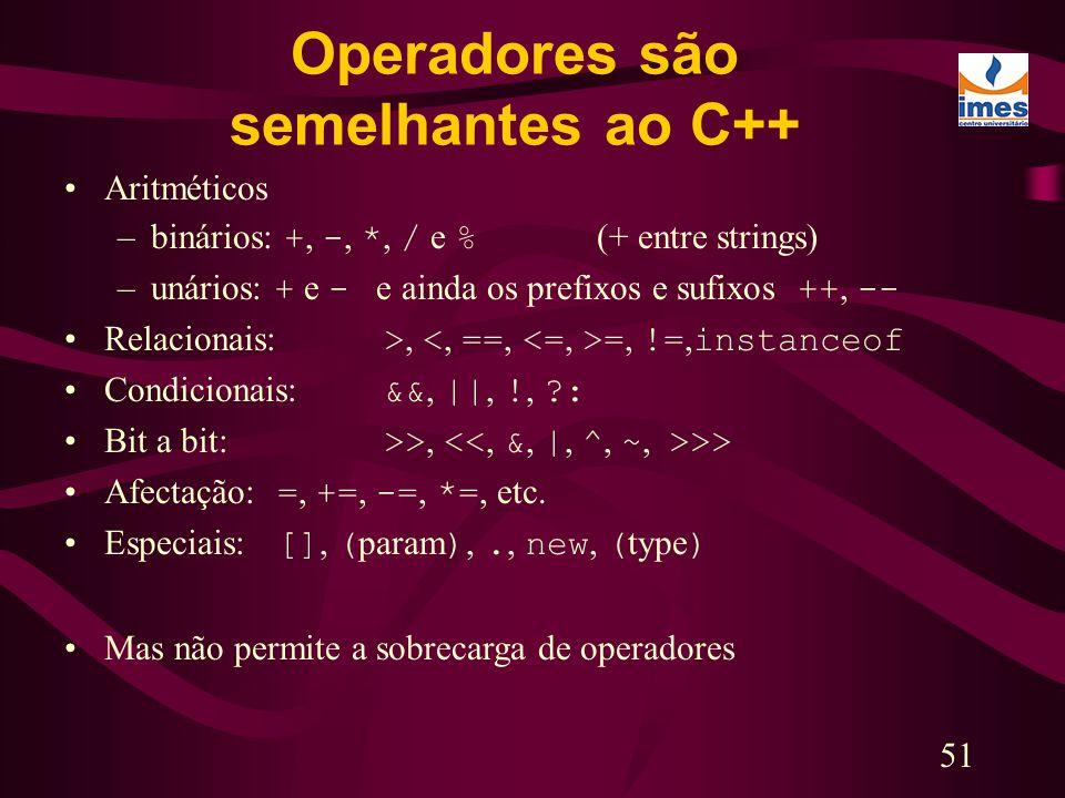 Operadores são semelhantes ao C++