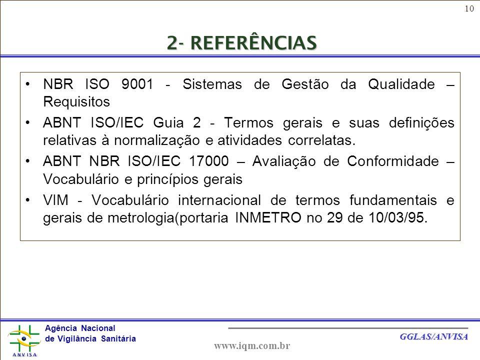 2- REFERÊNCIAS NBR ISO 9001 - Sistemas de Gestão da Qualidade – Requisitos.