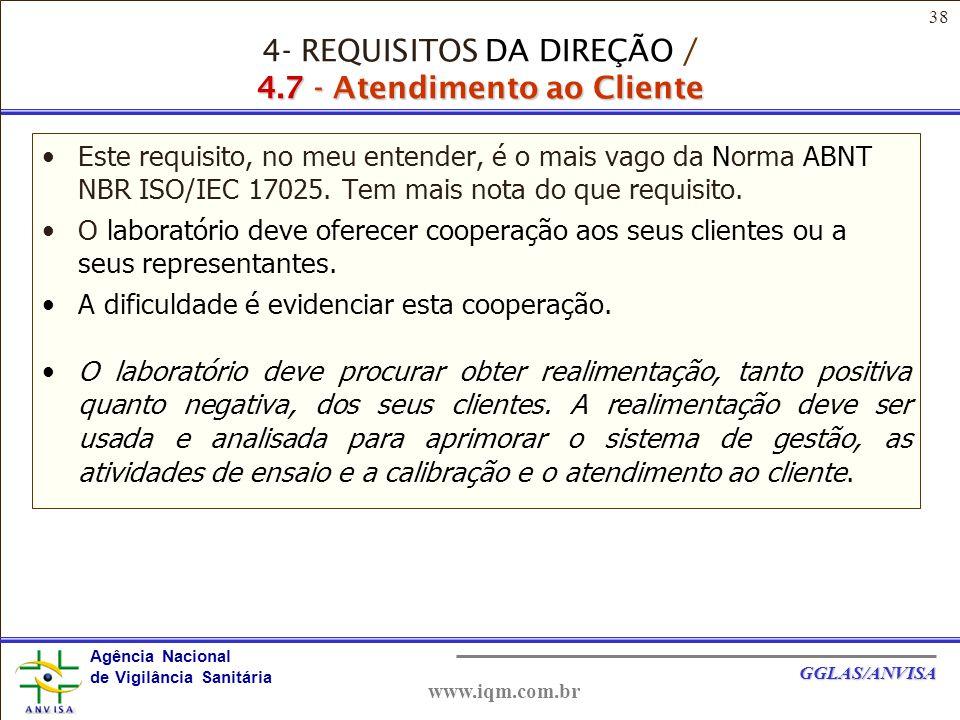 4- REQUISITOS DA DIREÇÃO / 4.7 - Atendimento ao Cliente