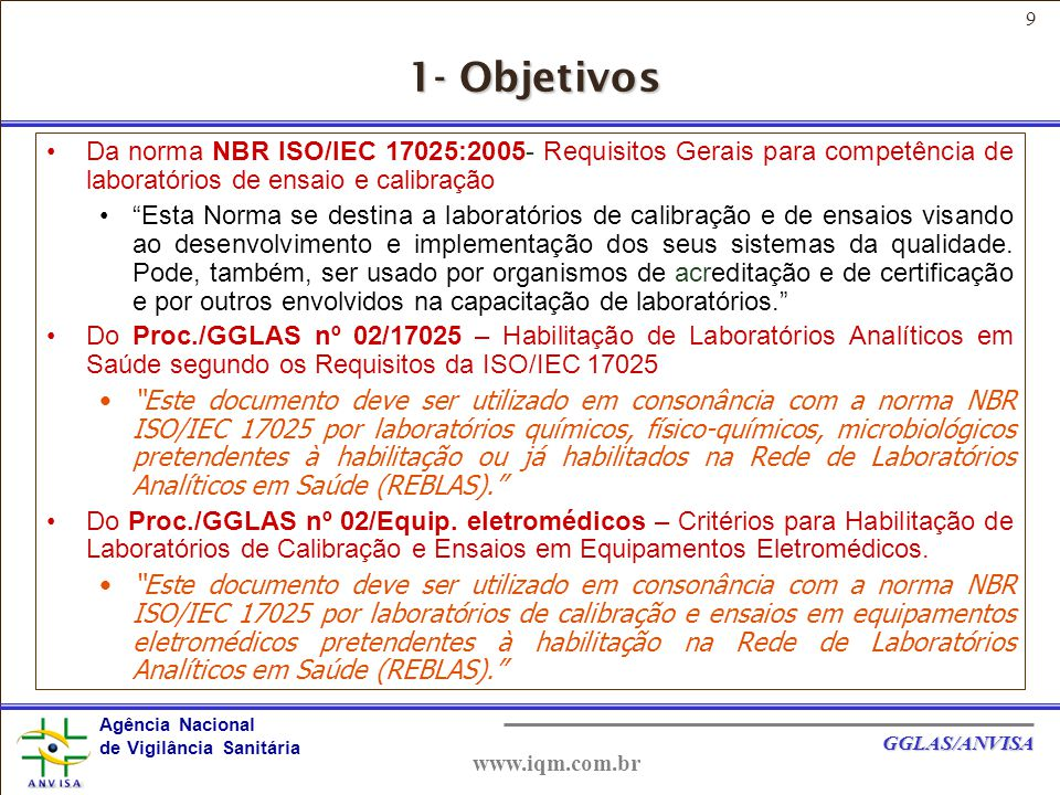 1- Objetivos Da norma NBR ISO/IEC 17025:2005- Requisitos Gerais para competência de laboratórios de ensaio e calibração.
