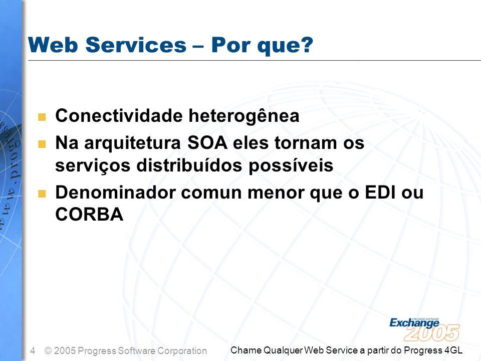 Web Services – Por que Conectividade heterogênea