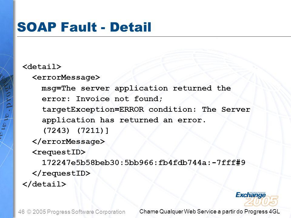 SOAP Fault - Detail <detail> <errorMessage>