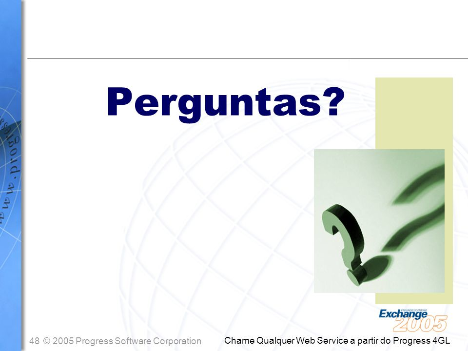 Perguntas Chame Qualquer Web Service a partir do Progress 4GL