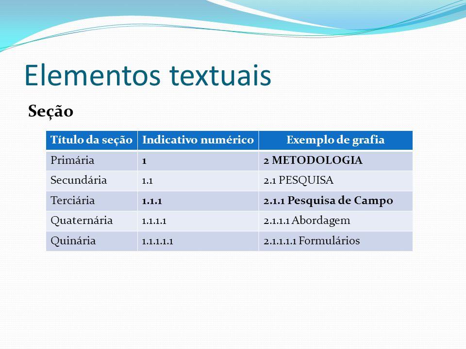 Elementos textuais Seção Título da seção Indicativo numérico