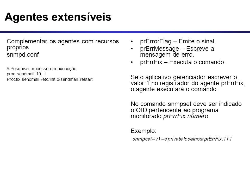 Agentes extensíveis Complementar os agentes com recursos próprios
