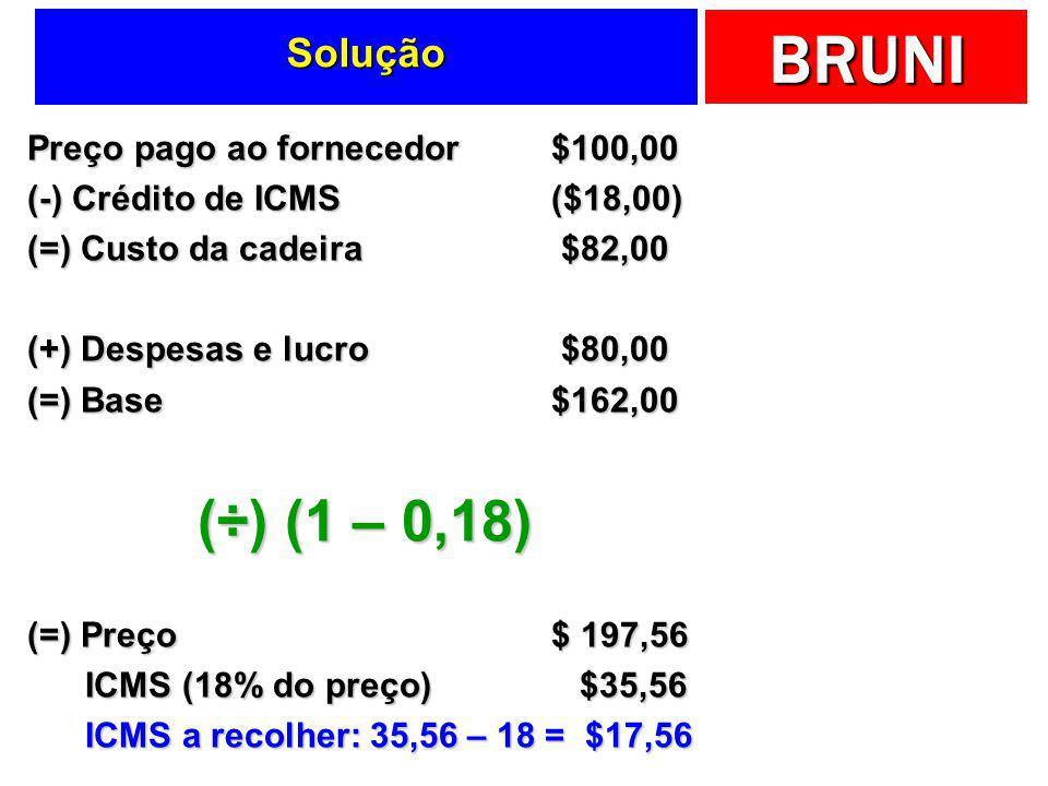 (÷) (1 – 0,18) Solução Preço pago ao fornecedor $100,00