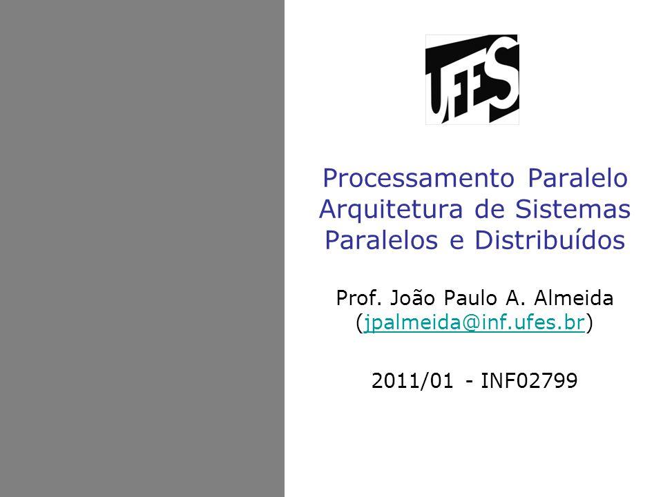 Prof. João Paulo A. Almeida (jpalmeida@inf.ufes.br) 2011/01 - INF02799
