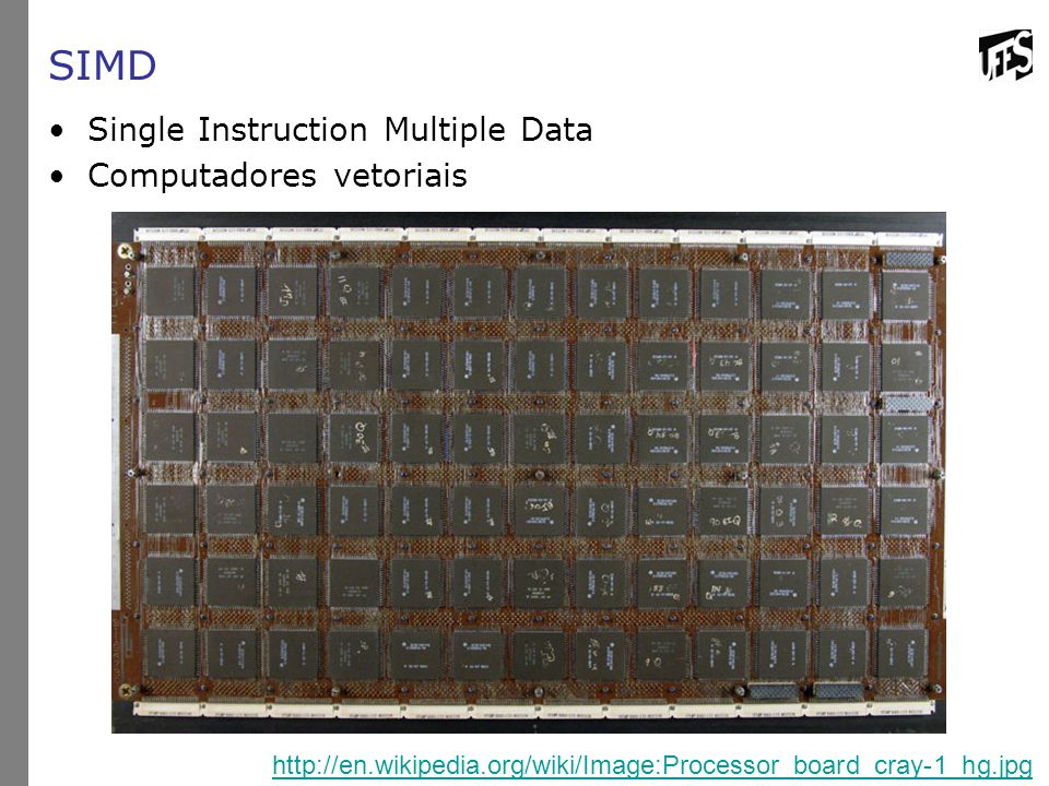 SIMD Single Instruction Multiple Data Computadores vetoriais