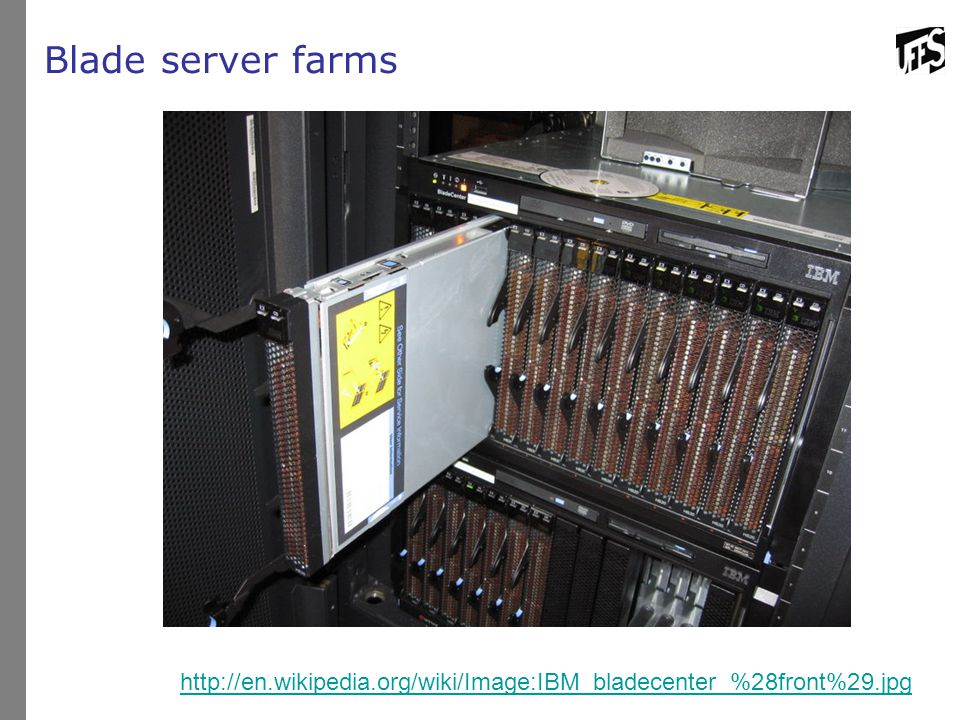 Blade server farms http://en.wikipedia.org/wiki/Image:IBM_bladecenter_%28front%29.jpg