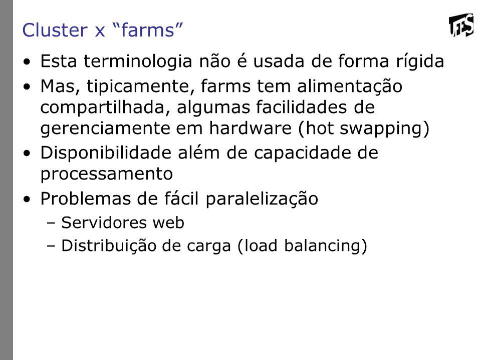Cluster x farms Esta terminologia não é usada de forma rígida