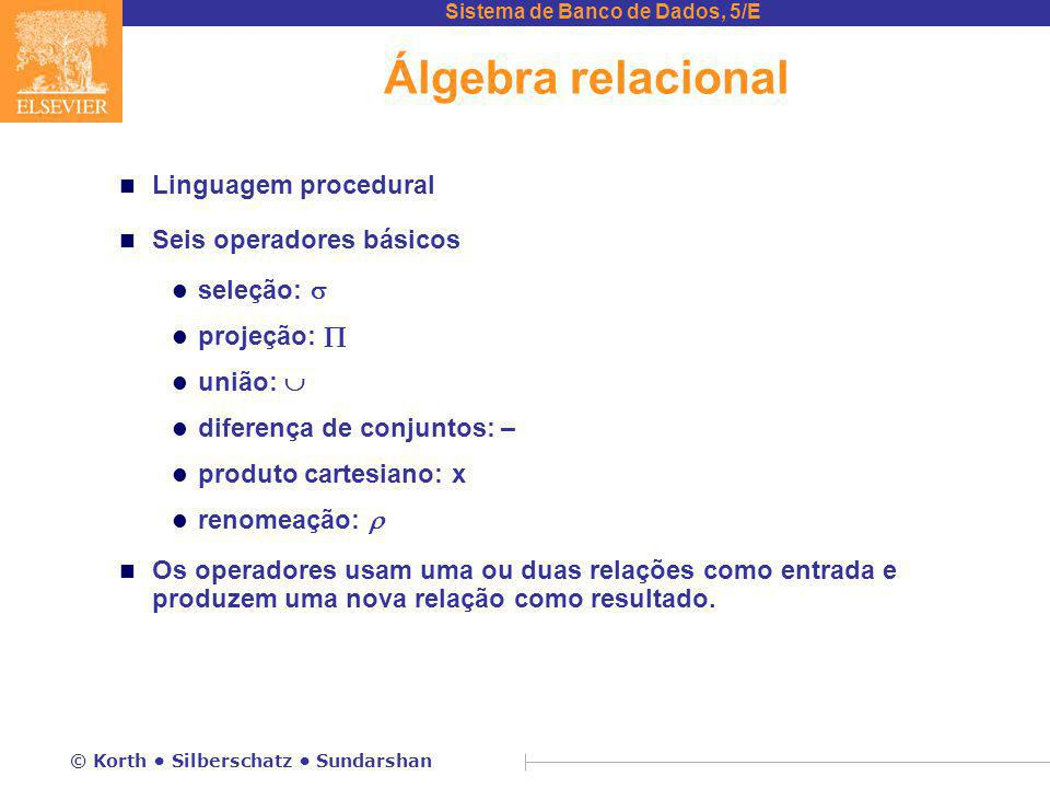 Álgebra relacional Linguagem procedural Seis operadores básicos