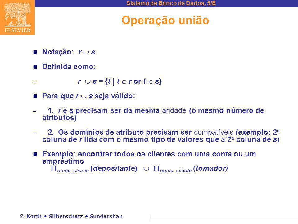 Operação união Notação: r  s Definida como: