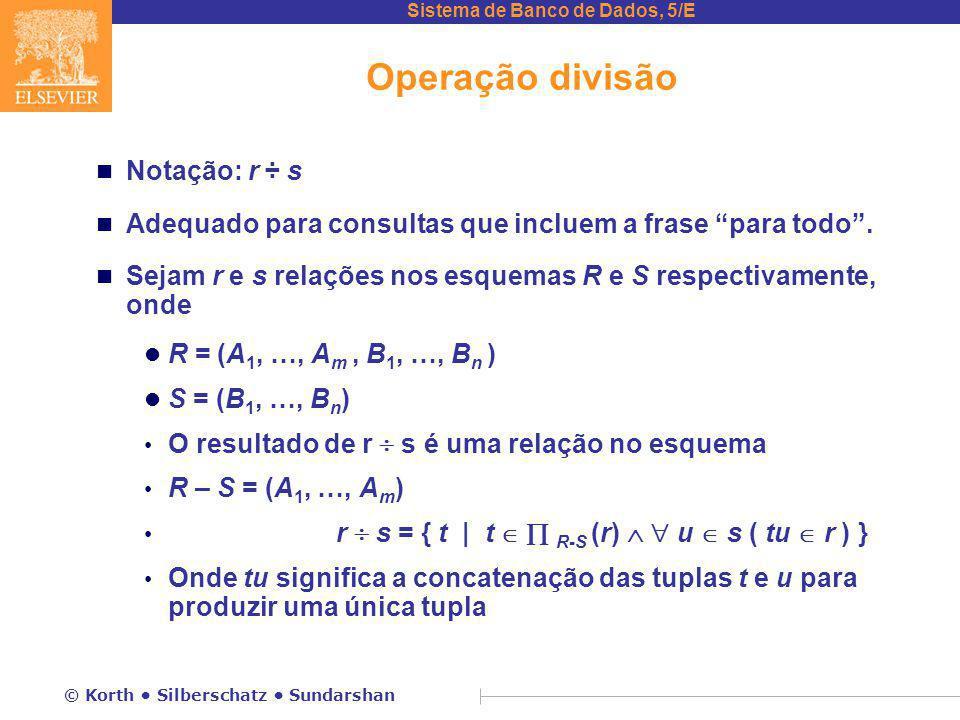 Operação divisão Notação: r ÷ s