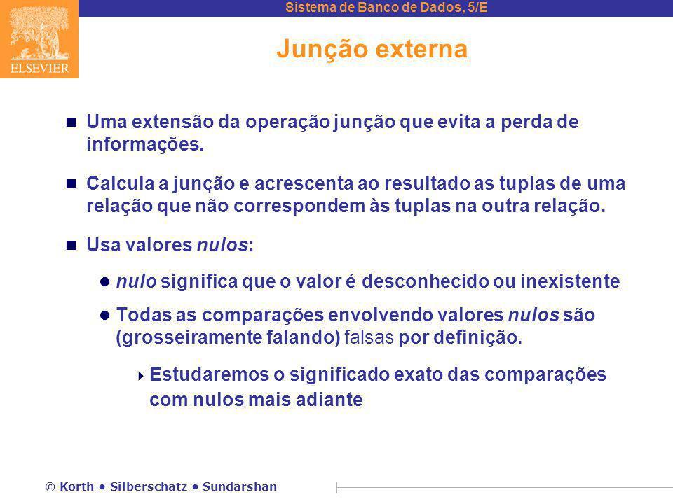 Junção externa Uma extensão da operação junção que evita a perda de informações.