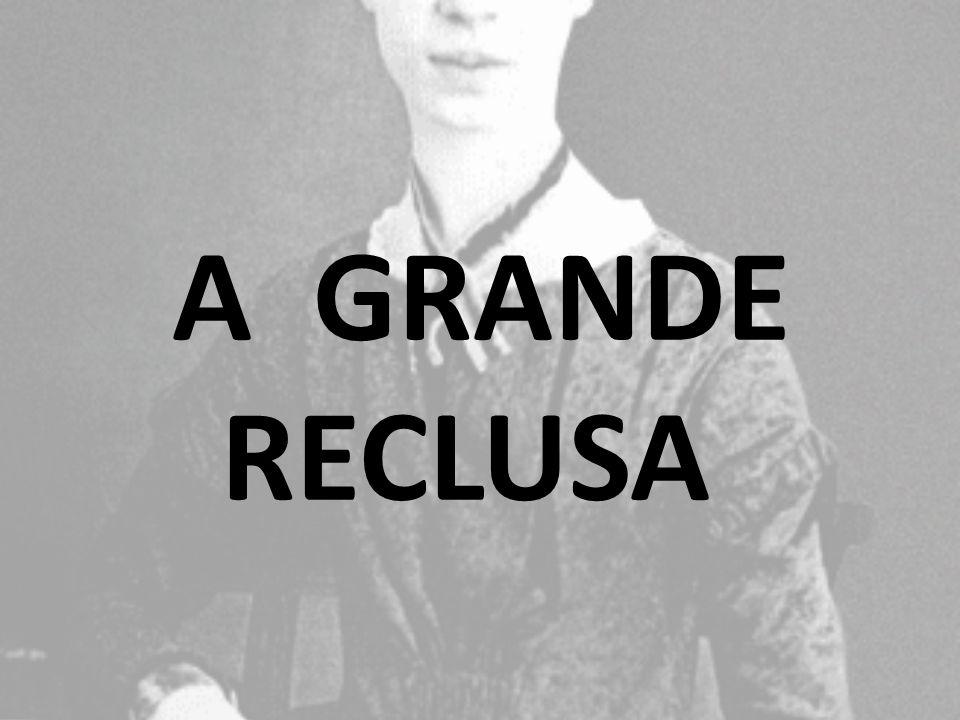 A GRANDE RECLUSA