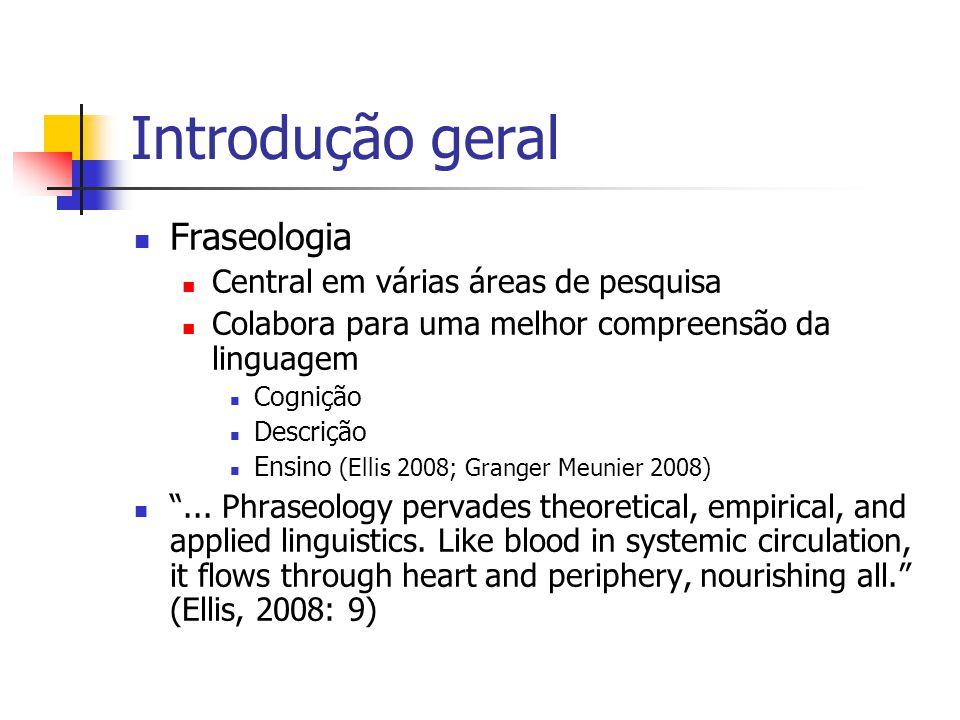 Introdução geral Fraseologia Central em várias áreas de pesquisa